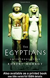The Egyptians: An Introduction (Peoples of the Ancient World) by Robert Morkot (2005-02-03)