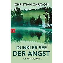 Dunkler See der Angst: Kriminalroman