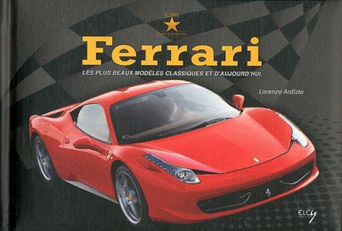 Ferrari : Les plus beaux modèles classiques et d'aujourd'hui