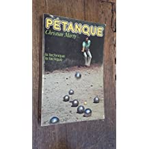 La Pétanque , la technique , la tactique