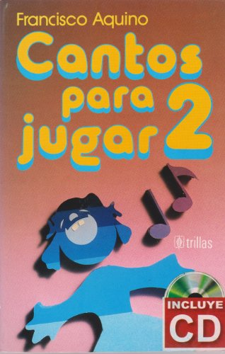 Cantos para jugar/Songs for Play: 2 por Francisco Aquino