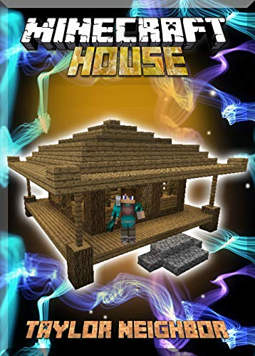 Make a House in Minecraft Step by Step: (An Unofficial Minecraft Book) (English Edition)