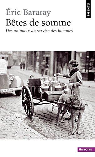 Bêtes de somme. Des animaux au service des hommes