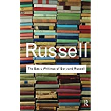 The Basic Writings of Bertrand Russell (Routledge Classics)