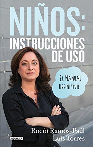 Niños: instrucciones de uso. El manual definitivo (Cuerpo y mente) por Rocío Ramos-Paúl