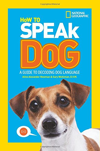 How To Speak Dog: A Guide to Decoding Dog Language por National Geographic Kids