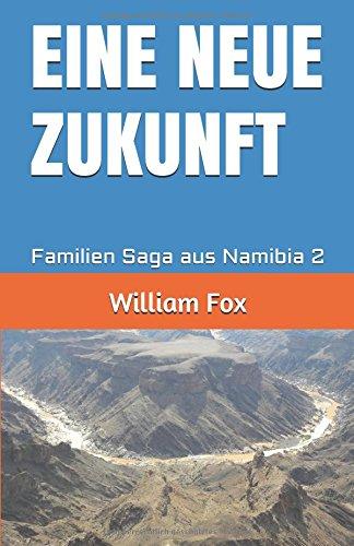 EINE NEUE ZUKUNFT: Familien Saga aus Namibia 2 (AFRIKANISCHE PASSION, Band 2) (Saga Fox)