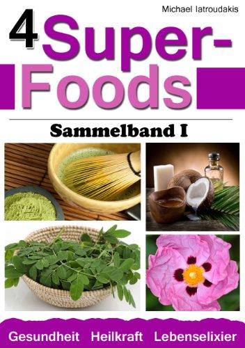 Tees Super-diät-tee (4 Super-Foods: Matcha-Tee, Kokosöl, Moringa-Baum, Zistrose [Sammelband 1 / WISSEN KOMPAKT])