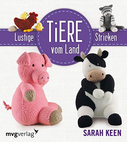 Preisvergleich Produktbild Lustige Tiere vom Lande stricken (mvg kreativ)