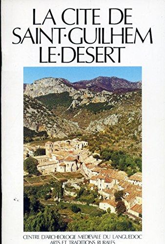 La Cité de Saint-Guilhem-le-Désert : Guide du visiteur (Cités du Languedoc)