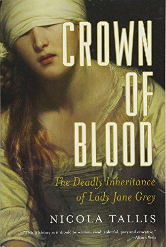 Crown of Blood: The Deadly Inheritance of Lady Jane Grey por Nicola Tallis