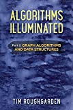 Algorithms Illuminated (Part 2): Graph Algorithms and Data Structures: Volume 2