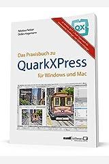 Praxisbuch zu QuarkXPress 2017 : für Windows & Mac - ideal auch für interessierte Umsteiger von Adobe InDesign Taschenbuch