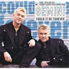 Could It Be Forever - Gemini CDS