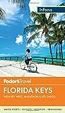 Fodors In Focus Florida Keys: with Key West, Marathon & Key Largo (Travel Guide, Band 4)