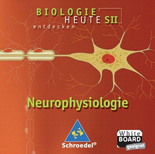 Biologie heute entdecken - Ausgabe 2004 für die Sekundarstufe II: Neurophysiologie: Einzelplatzlizenz (Biologie heute entdecken SII, Band 9)