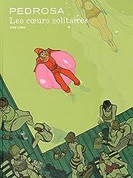 Les Coeurs solitaires - tome 1 - Les Coeurs solitaires (réédition)