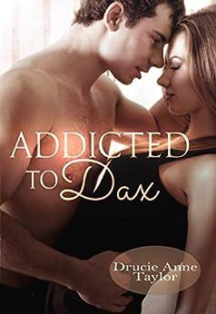 Addicted to Dax (Heart vs. Head 3) von [Taylor, Drucie Anne]