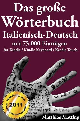 Das große wörterbuch italienisch-deutsch mit 75.000 einträgen (große wörterbücher 12) (german edition)