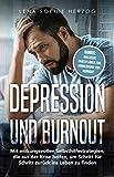 Depression und Burnout: Mit wirkungsvollen Selbsthilfestrategien, die aus der  Krise helfen, um Schritt für Schritt zurück ins Leben zu finden