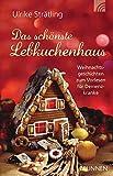 Das schönste Lebkuchenhaus: Weihnachtsgeschichten zum Vorlesen für Demenzkranke