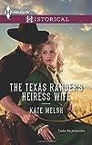 The Texas Ranger's Heiress Wife (Harlequin Historical)