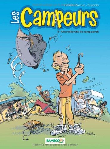 Les Campeurs, Tome 2 : A la recherche du camp perdu
