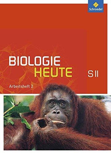 Biologie heute SII - Allgemeine Ausgabe 2011: Arbeitsheft 2