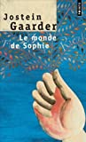 [Le monde de Sophie (Points (Editions Du Seuil))] [By: Gaarder, Jostein] [May, 2002] - Editions du Seuil - 17/05/2002
