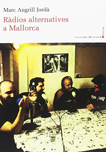 Ràdios alternatives a Mallorca (Panorama de les Illes Balears) por Marc Angrill Jordà
