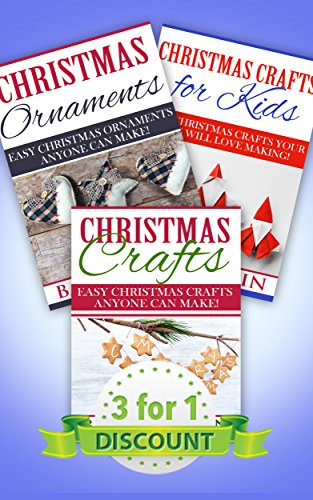 Christmas Craft Collection: Easy Christmas Crafts and Ornaments Anyone Will Love Making! (English Edition) (For Kids Ornament Crafts)