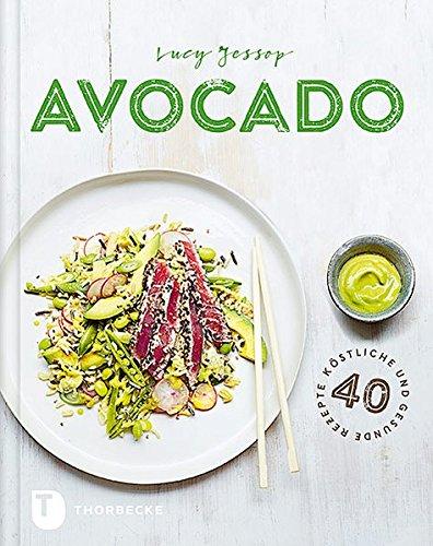 Preisvergleich Produktbild Avocado: 40 köstliche und gesunde Rezepte