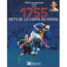 Les 1755 buts de la Coupe du Monde