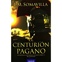 Centurion Pagano,El (Narrativa (nausicaa))