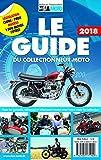 Le guide du collectionneur moto 2019 - Tous les conseils, adresses et infos pour rouler avec votre moto de collection