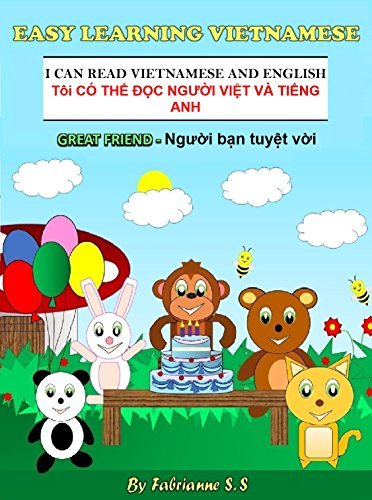 Great Friend, Vietnamese Children's Picture Book ( English and Vietnamese Bilingual Edition ): Vietnamese Kids Books ; English Vietnamese Bilingual Books ;  Vietnamese Children Books (English Edition)