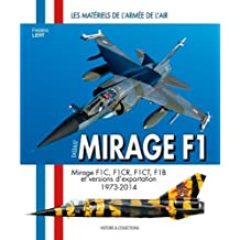 Dassault Mirage F1 : Monoplaces F1C-F1CR & F1CT, biplaces F1B et versions d'exportation