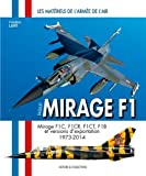 Dassault Mirage F1 : Monoplaces F1C-F1CR & F1CT, biplaces F1B et versions d'exportation