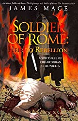 [(Soldier of Rome : Heir to Rebellion: Book Three of the Artorian Chronicles)] [By (author) James Mace] published on (July, 2009)