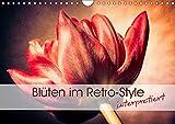 Blüten im Retro-Style (Wandkalender 2019 DIN A4 quer): Einzigartige Fotografien von Blüten im Retro- und Vintage-Style interpretiert (Monatskalender, 14 Seiten ) (CALVENDO Natur)