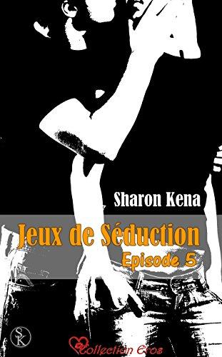 Jeux de séduction 5 (Collection Eros) (French Edition)