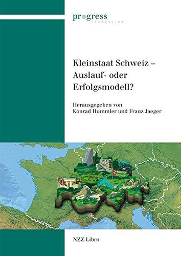 Kleinstaat Schweiz - Auslauf- oder Erfolgsmodell?