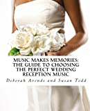Music Makes Memories: The Guide to Choosing the Perfect Wedding Reception Music