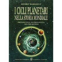 I cicli planetari nella storia mondiale. Prospettiva astrologica sul XXI secolo