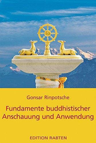 Fundamente buddhistischer Anschauung und Anwendung