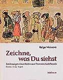 Zeichne, was Du siehst: Zeichnungen eines Kindes aus Theresienstadt/Terezin