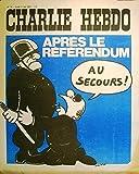 Charlie Hebdo n° 76 Couverture de Wolinski: Après le référendum: Au secours! Cavanna, Willem, Wolinski, Gébé, Cabu, Reiser, Choron, Delfeil de Ton, Fournier… (Bande dessinée, Périodique, Dessin d'humour) 1er mai 1972....