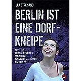 Berlin ist eine Dorfkneipe (Edition MundWerk)