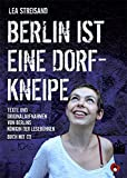 Berlin ist eine Dorfkneipe (Edition MundWerk) von Lea Streisand