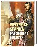Weltreich Spanien. Das Goldene Zeitalter - Damals